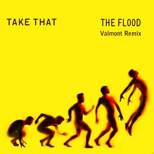 Take That - The Flood (VaLmont Remix)