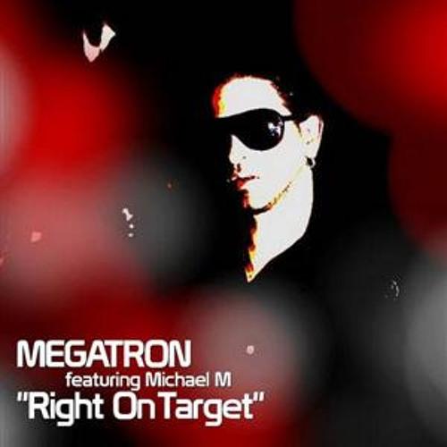 Megatron feat. Michael M - Right On Target (Maximus 3000's '83 '08 Remix)