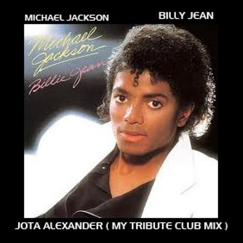 BILLY JEAN - MICHAEL JACKSON - JOTA ALEXANDER ( MY TRIBUTE CLUB MIX )