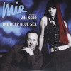 Mir & Jim Kerr (Simple Minds) - The Deep Blue Sea (Jim's Version) [unreleased]