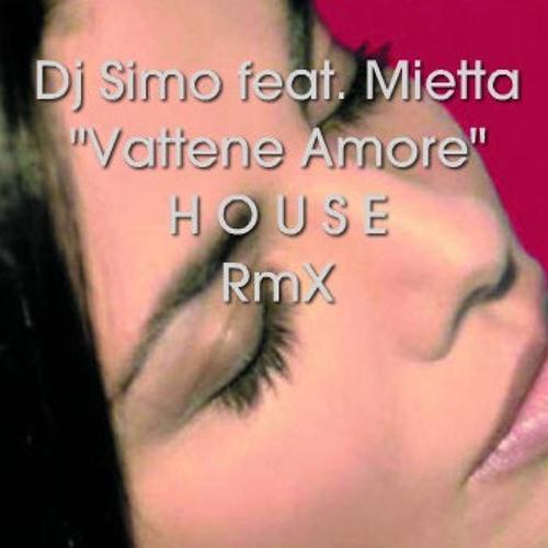 "Dj Simo ""The Romance"" feat. Mietta - Vattene amore (House Rmx)"