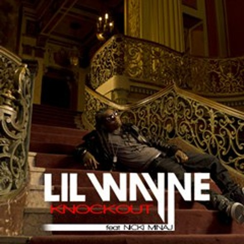Lil Wayne - Knockout (Ft.Nicki Minaj)