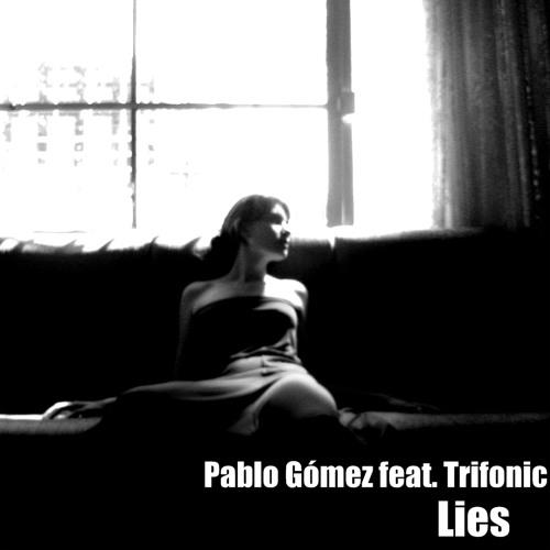 Pablo Gómez feat. Trifonic - Lies
