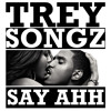 Trey Songz 'Say Ahh' (Quickie Mart remix)