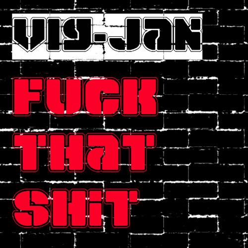 "VIG-JAN ""FUCK THAT SHIT"" (original mix) preview"