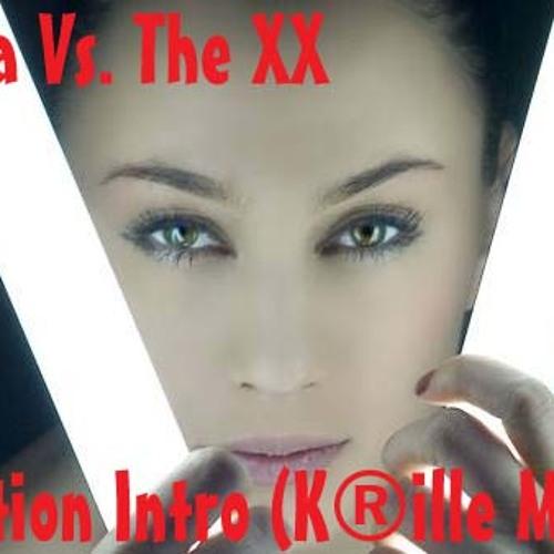 Medina Vs. The XX - Addiction Intro (K®ille Mash Up)