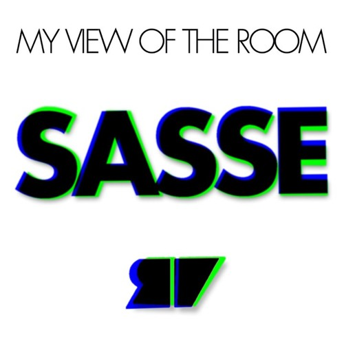 SASSE Presents MY VIEW OF THE ROOM - Free Download Mix