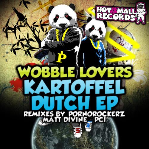 Wobble Lovers - Kartoffel Dutch(P.C.I´s Remix)