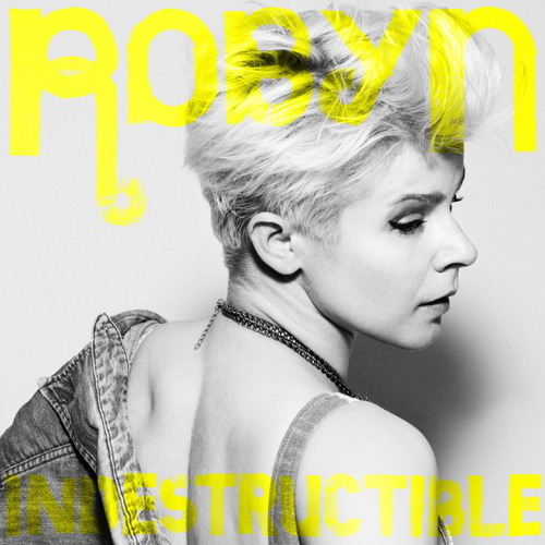Robyn - Indestructible (A-Trak Remix)