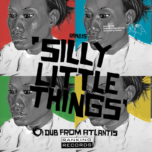 """Silly Little Things"" by Dub from Atlantis - OUT NOW"