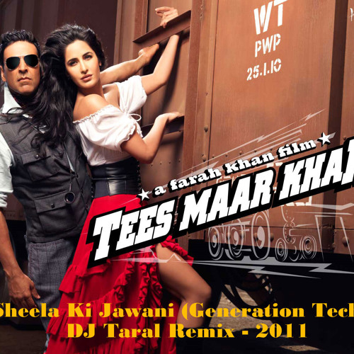 Sheela Ki Jawani (Generation Tech) - DJ Taral - 2011