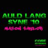 Auld Lang Syne - Mason Taylor