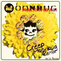 Radiohead - Creep (Moonbug Remix)