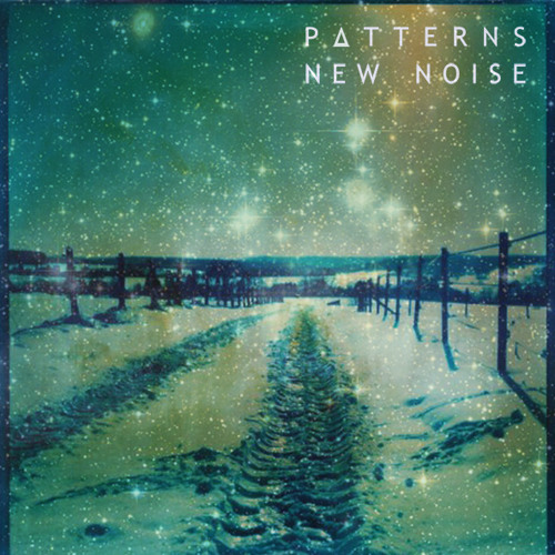 Patterns - New Noise EP