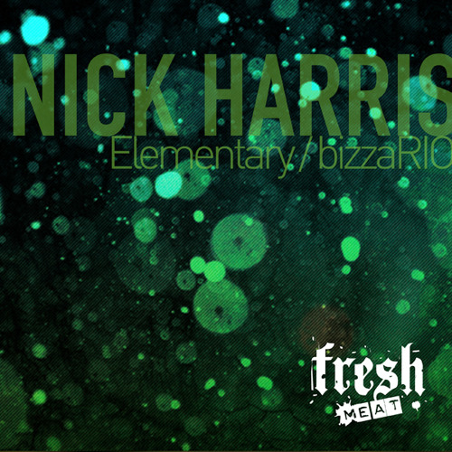 FMR39-Nick Harris-Elementary/BizzaRIO
