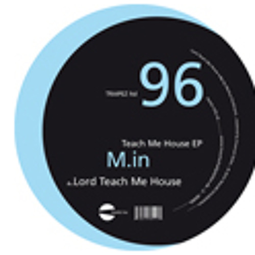 M.in - Lord Teach Me House (Gabe Remix)