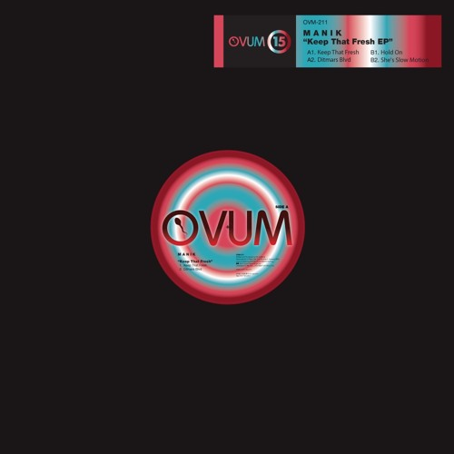 MANIK- Keep That Fresh (Original Mix) [Ovum] A1.