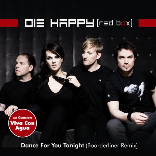 Die Happy - Dance For You Tonight (Boarderliner Remix)