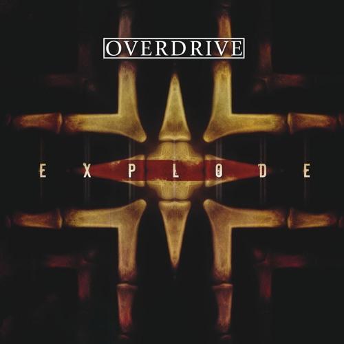 Overdrive - Explode