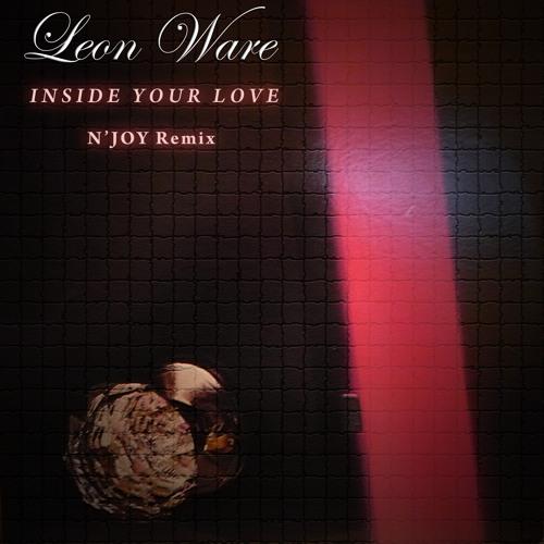 Leon Ware - Inside Your Love (N'Joy Remix)