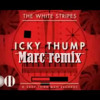 The White Stripes - Icky Thump II (MARC CLASH remix) (dope edit)