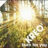 Kreo - Burn For You