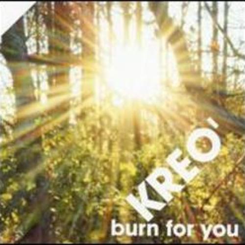 Kreo - Burn For You