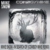 Miike Snow - In Search Of (Cowboy Mike Remix)
