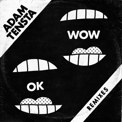 Adam Tensta - OK Wow (Super Super Remix)