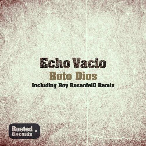 Echo Vacio -  Roto Dios (Edit)