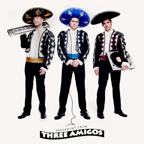 Freepoint Crew - Three Amigos