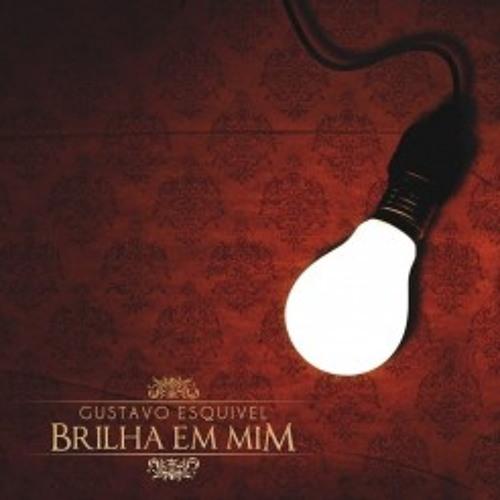 Gustavo Esquivel - Brilha em Mim