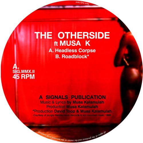 [SIG.MMX.II] The Otherside ft Musa K - Headless Corpse/Roadblock