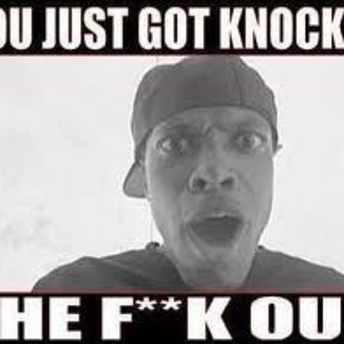 Browny - You got knocked the Fugg Out!
