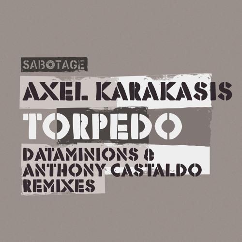 Axel Karakasis - Torpedo - Dataminions Rmx - Sabotage - Teaser