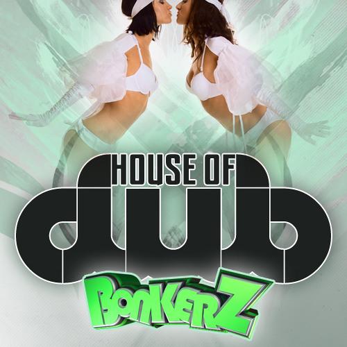 Blendrix - House Of DuB - BonkerZ