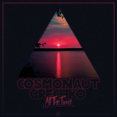 Cosmonaut Grechko - All The Time We Were In Love