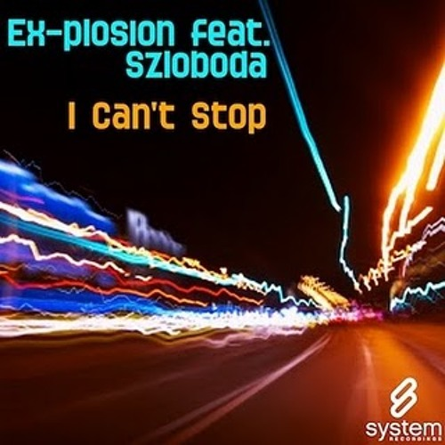 Ex-plosion feat. Szloboda - I Can't Stop (Radio Mix)