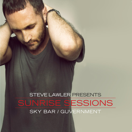 SUNRISE SESSIONS /// SKYBAR, GUVERMENT /// QUICK PREVIEW