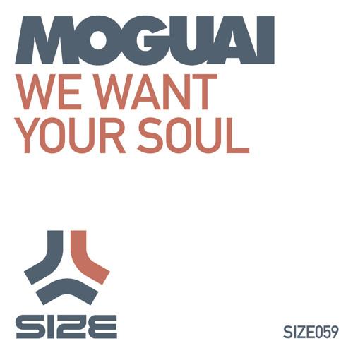 Moguai - We Want Your Soul (Thomas Gold Remix)