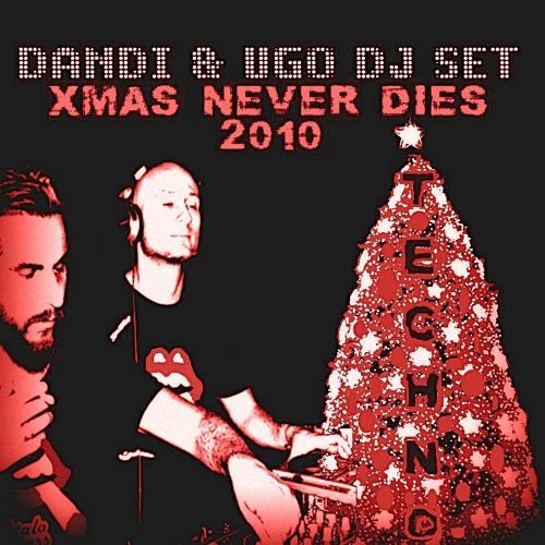 FREE DOWNLOAD : Dandi & Ugo dj set - XMAS Never Dies - 12 2010 Italo Business