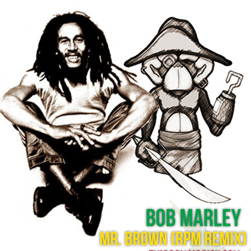 Mr. Brown (Robitc Pirate Monkey Remix)- Bob Marley