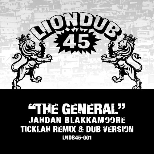 JAHDAN - THE GENERAL - TICKLAH REMIX (LIONDUB 45)