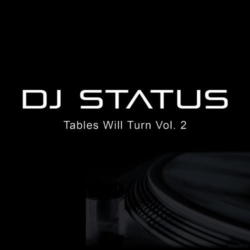 c58b90e57 Tables Will Turn Vol.2 by DJ Status   Free Listening on SoundCloud