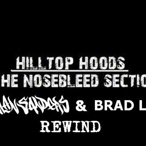 Hilltop Hoods - The Nosebleed Section (Dylan Sanders and Brad Lee Rewind)