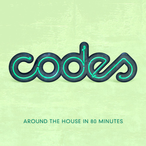 Codes - Around The House In 80 Minutes *Click For New Download Link*