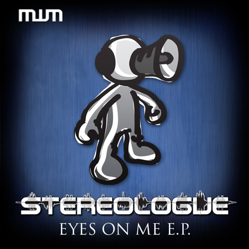 Stereologue - Eyes on Me - Out Now! on MWM recordings 128 kbs preview