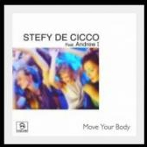 STEFY DE CICCO feat. ANDREW I - move your body  (avantgarde mix )