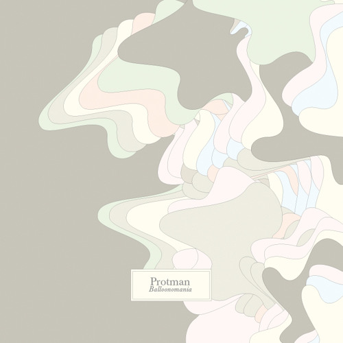 PROTMAN - Balloonomania - LP SNIPPETS (OUT NOW)