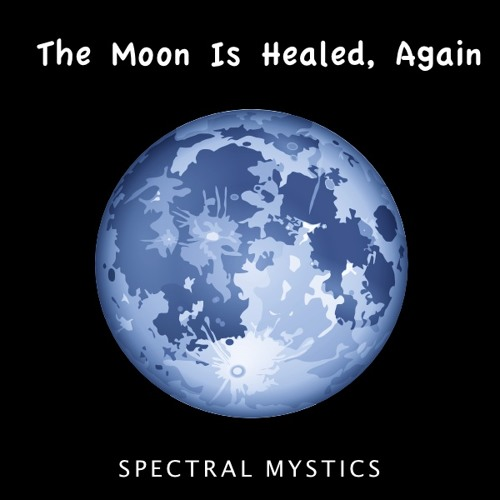 The Moon Is Healed, Again